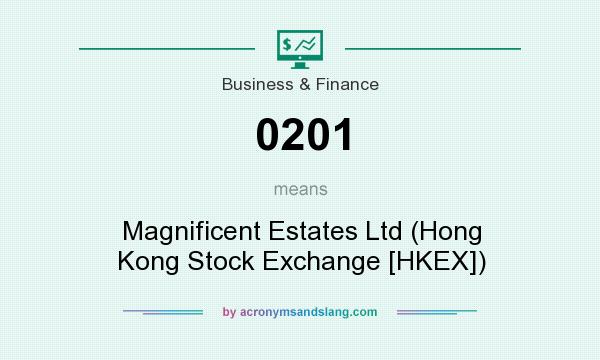 What does 0201 mean? It stands for Magnificent Estates Ltd (Hong Kong Stock Exchange [HKEX])