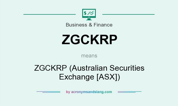 What does ZGCKRP mean? It stands for ZGCKRP (Australian Securities Exchange [ASX])