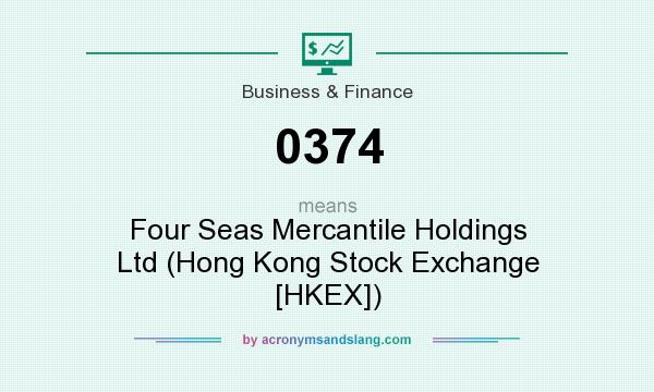 What does 0374 mean? It stands for Four Seas Mercantile Holdings Ltd (Hong Kong Stock Exchange [HKEX])
