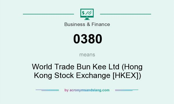 What does 0380 mean? It stands for World Trade Bun Kee Ltd (Hong Kong Stock Exchange [HKEX])
