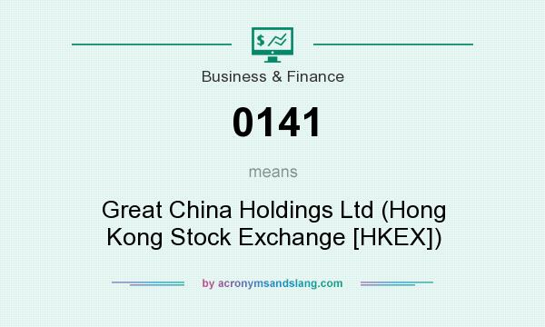 What does 0141 mean? It stands for Great China Holdings Ltd (Hong Kong Stock Exchange [HKEX])