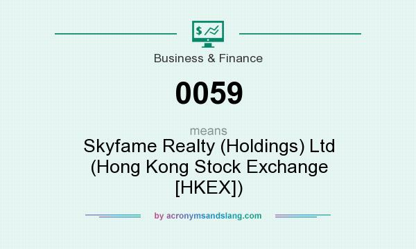 What does 0059 mean? It stands for Skyfame Realty (Holdings) Ltd (Hong Kong Stock Exchange [HKEX])