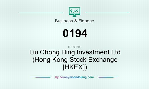 What does 0194 mean? It stands for Liu Chong Hing Investment Ltd (Hong Kong Stock Exchange [HKEX])