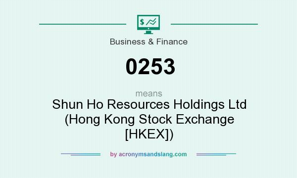 What does 0253 mean? It stands for Shun Ho Resources Holdings Ltd (Hong Kong Stock Exchange [HKEX])