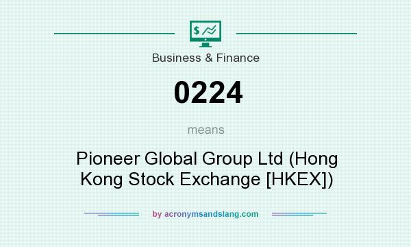 What does 0224 mean? It stands for Pioneer Global Group Ltd (Hong Kong Stock Exchange [HKEX])