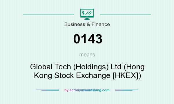 What does 0143 mean? It stands for Global Tech (Holdings) Ltd (Hong Kong Stock Exchange [HKEX])