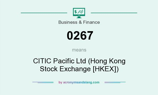 What does 0267 mean? It stands for CITIC Pacific Ltd (Hong Kong Stock Exchange [HKEX])