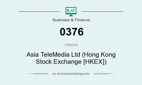 What does 0376 mean? It stands for Asia TeleMedia Ltd (Hong Kong Stock Exchange [HKEX])