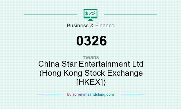 What does 0326 mean? It stands for China Star Entertainment Ltd (Hong Kong Stock Exchange [HKEX])
