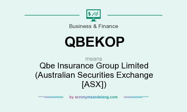 What does QBEKOP mean? It stands for Qbe Insurance Group Limited (Australian Securities Exchange [ASX])