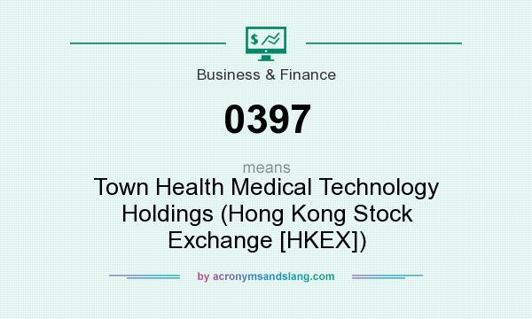 What does 0397 mean? It stands for Town Health Medical Technology Holdings (Hong Kong Stock Exchange [HKEX])