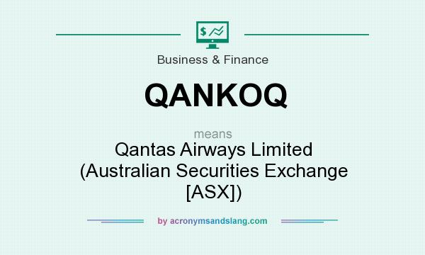 What does QANKOQ mean? It stands for Qantas Airways Limited (Australian Securities Exchange [ASX])