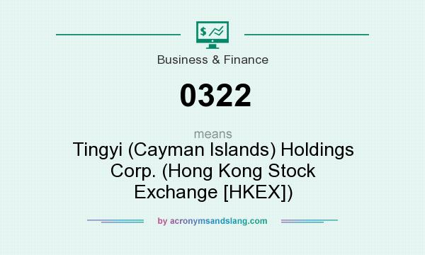 What does 0322 mean? It stands for Tingyi (Cayman Islands) Holdings Corp. (Hong Kong Stock Exchange [HKEX])