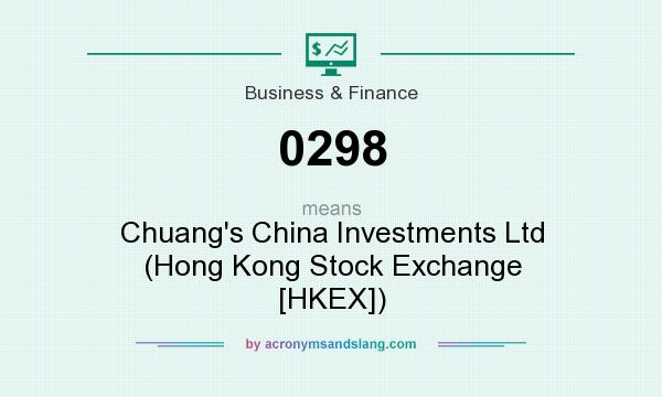 What does 0298 mean? It stands for Chuang`s China Investments Ltd (Hong Kong Stock Exchange [HKEX])