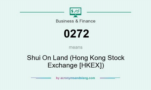 What does 0272 mean? It stands for Shui On Land (Hong Kong Stock Exchange [HKEX])