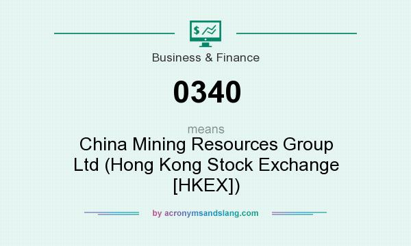 What does 0340 mean? It stands for China Mining Resources Group Ltd (Hong Kong Stock Exchange [HKEX])