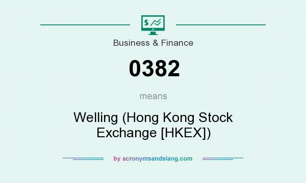 What does 0382 mean? It stands for Welling (Hong Kong Stock Exchange [HKEX])