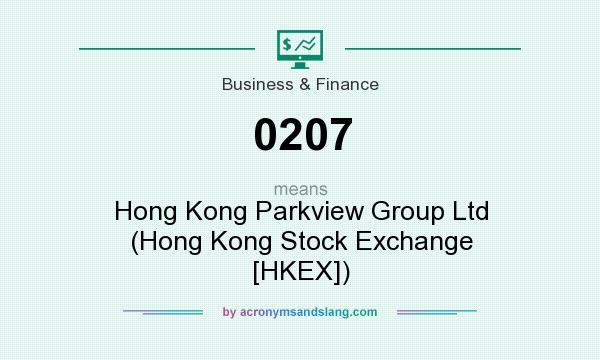 What does 0207 mean? It stands for Hong Kong Parkview Group Ltd (Hong Kong Stock Exchange [HKEX])