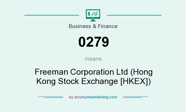 What does 0279 mean? It stands for Freeman Corporation Ltd (Hong Kong Stock Exchange [HKEX])
