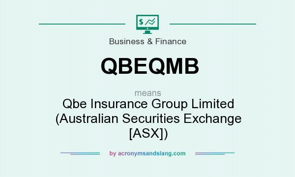 What does QBEQMB mean? It stands for Qbe Insurance Group Limited (Australian Securities Exchange [ASX])