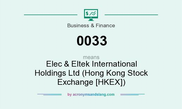 What does 0033 mean? It stands for Elec & Eltek International Holdings Ltd (Hong Kong Stock Exchange [HKEX])