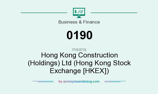 What does 0190 mean? It stands for Hong Kong Construction (Holdings) Ltd (Hong Kong Stock Exchange [HKEX])