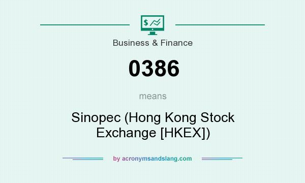 What does 0386 mean? It stands for Sinopec (Hong Kong Stock Exchange [HKEX])