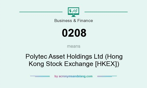 What does 0208 mean? It stands for Polytec Asset Holdings Ltd (Hong Kong Stock Exchange [HKEX])