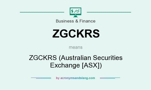 What does ZGCKRS mean? It stands for ZGCKRS (Australian Securities Exchange [ASX])