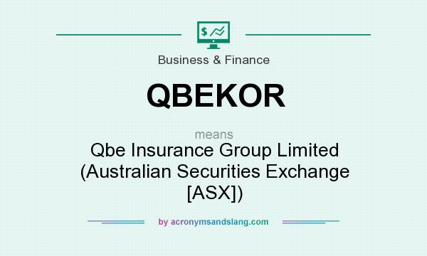 What does QBEKOR mean? It stands for Qbe Insurance Group Limited (Australian Securities Exchange [ASX])