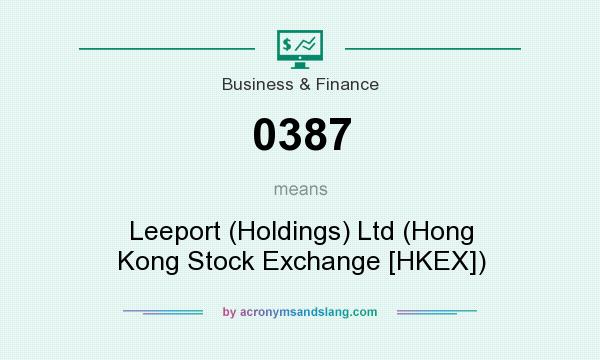 What does 0387 mean? It stands for Leeport (Holdings) Ltd (Hong Kong Stock Exchange [HKEX])