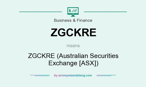 What does ZGCKRE mean? It stands for ZGCKRE (Australian Securities Exchange [ASX])