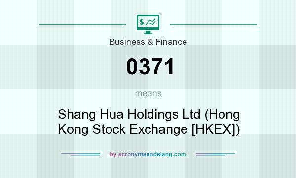 What does 0371 mean? It stands for Shang Hua Holdings Ltd (Hong Kong Stock Exchange [HKEX])