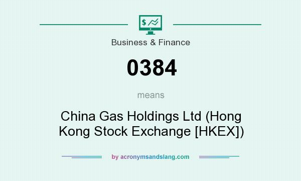 What does 0384 mean? It stands for China Gas Holdings Ltd (Hong Kong Stock Exchange [HKEX])