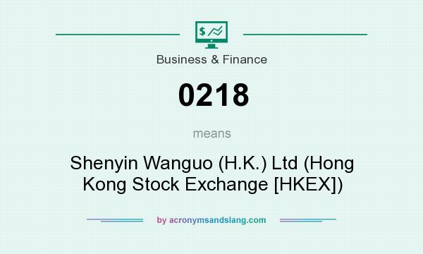 What does 0218 mean? It stands for Shenyin Wanguo (H.K.) Ltd (Hong Kong Stock Exchange [HKEX])