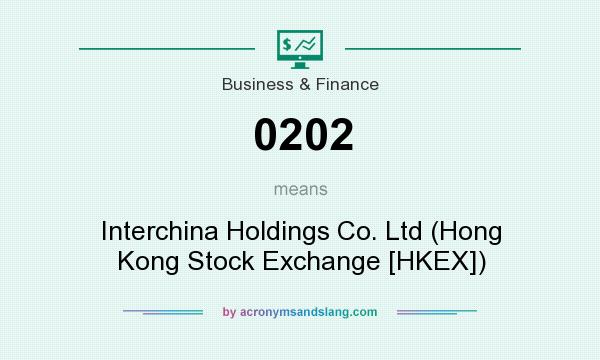 What does 0202 mean? It stands for Interchina Holdings Co. Ltd (Hong Kong Stock Exchange [HKEX])