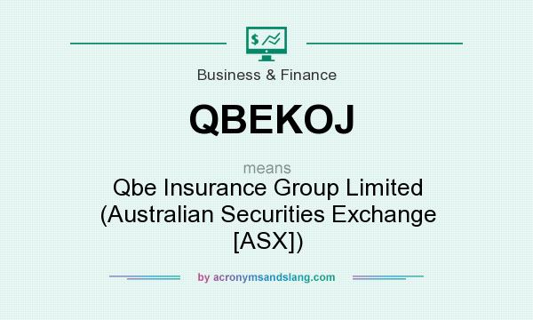 What does QBEKOJ mean? It stands for Qbe Insurance Group Limited (Australian Securities Exchange [ASX])