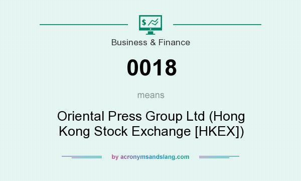 What does 0018 mean? It stands for Oriental Press Group Ltd (Hong Kong Stock Exchange [HKEX])