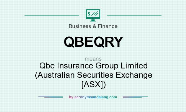 What does QBEQRY mean? It stands for Qbe Insurance Group Limited (Australian Securities Exchange [ASX])