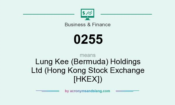 What does 0255 mean? It stands for Lung Kee (Bermuda) Holdings Ltd (Hong Kong Stock Exchange [HKEX])