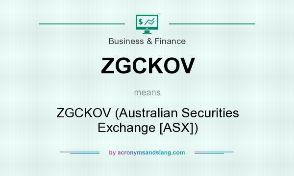 What does ZGCKOV mean? It stands for ZGCKOV (Australian Securities Exchange [ASX])