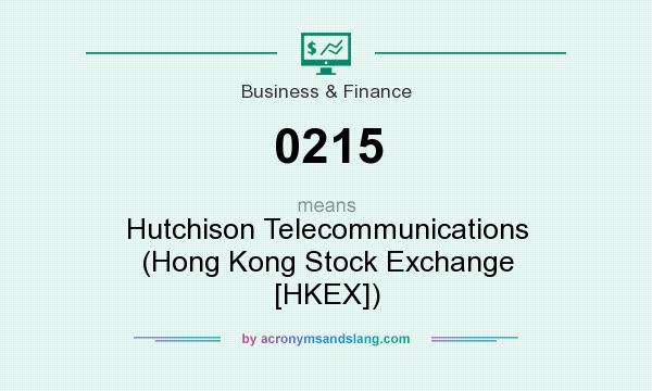What does 0215 mean? It stands for Hutchison Telecommunications (Hong Kong Stock Exchange [HKEX])