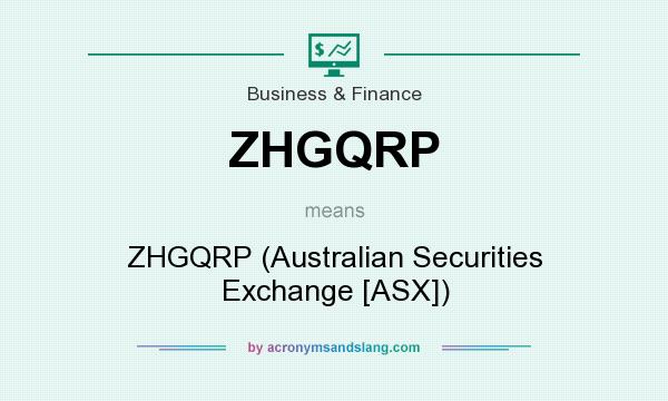 What does ZHGQRP mean? It stands for ZHGQRP (Australian Securities Exchange [ASX])