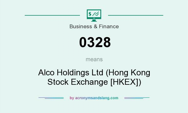 What does 0328 mean? It stands for Alco Holdings Ltd (Hong Kong Stock Exchange [HKEX])