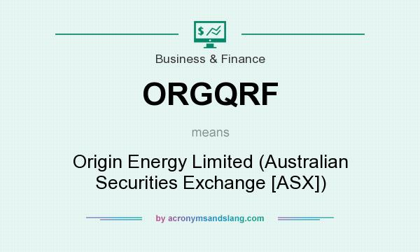 What does ORGQRF mean? It stands for Origin Energy Limited (Australian Securities Exchange [ASX])