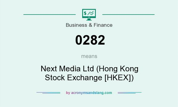 What does 0282 mean? It stands for Next Media Ltd (Hong Kong Stock Exchange [HKEX])
