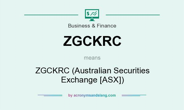 What does ZGCKRC mean? It stands for ZGCKRC (Australian Securities Exchange [ASX])