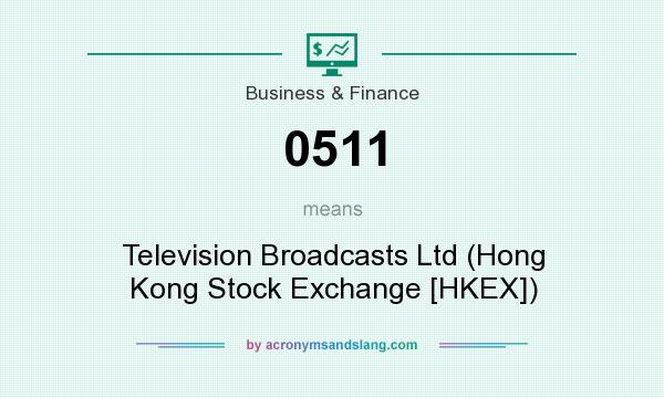 What does 0511 mean? It stands for Television Broadcasts Ltd (Hong Kong Stock Exchange [HKEX])