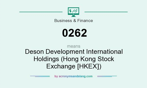 What does 0262 mean? It stands for Deson Development International Holdings (Hong Kong Stock Exchange [HKEX])