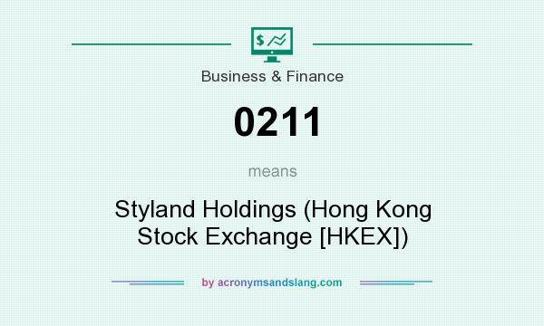 What does 0211 mean? It stands for Styland Holdings (Hong Kong Stock Exchange [HKEX])
